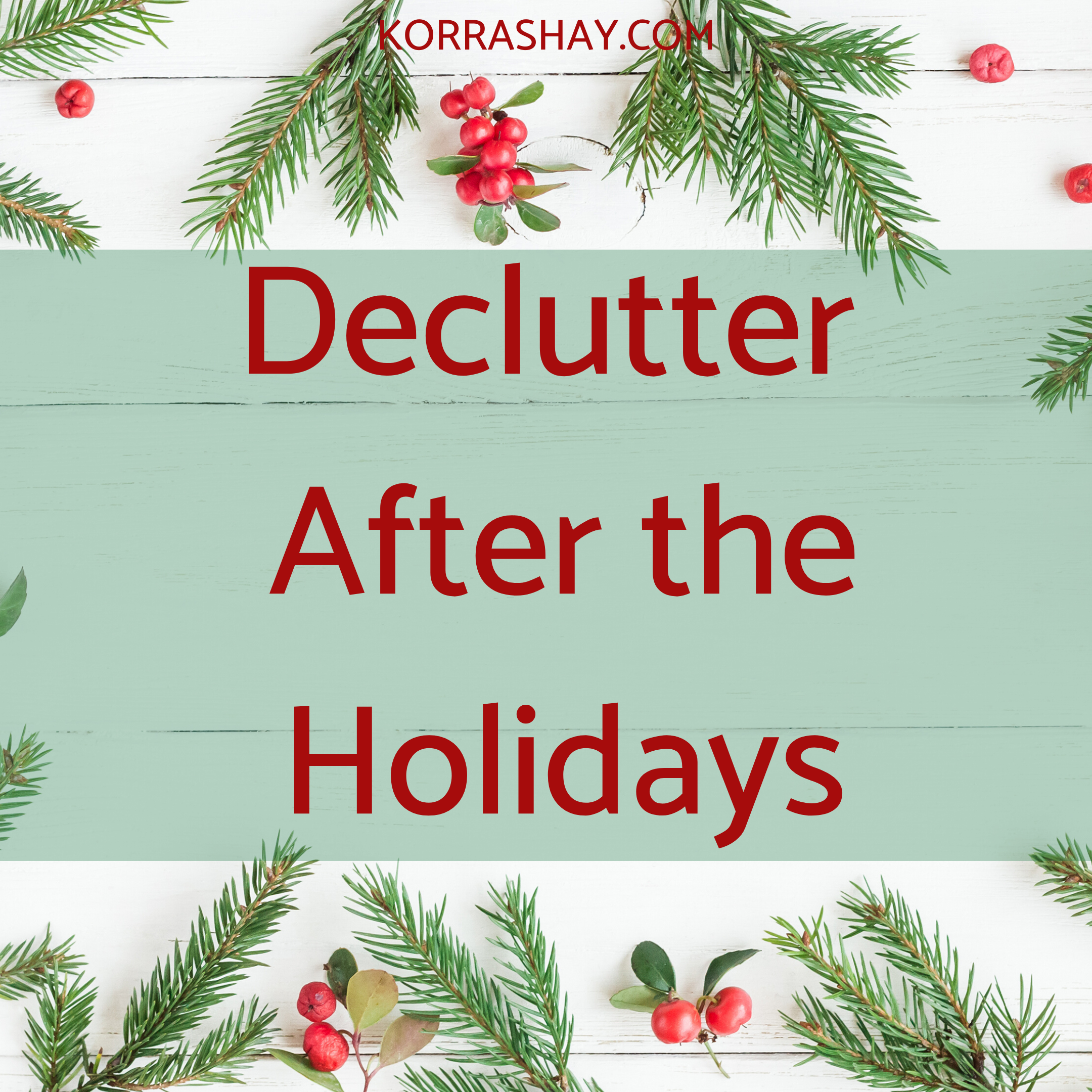 declutter after holidays christmas presents
