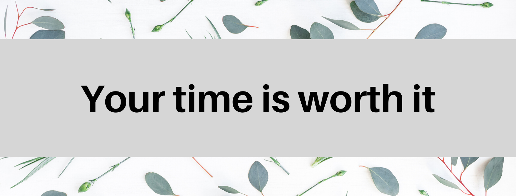 your time is worth saying no
