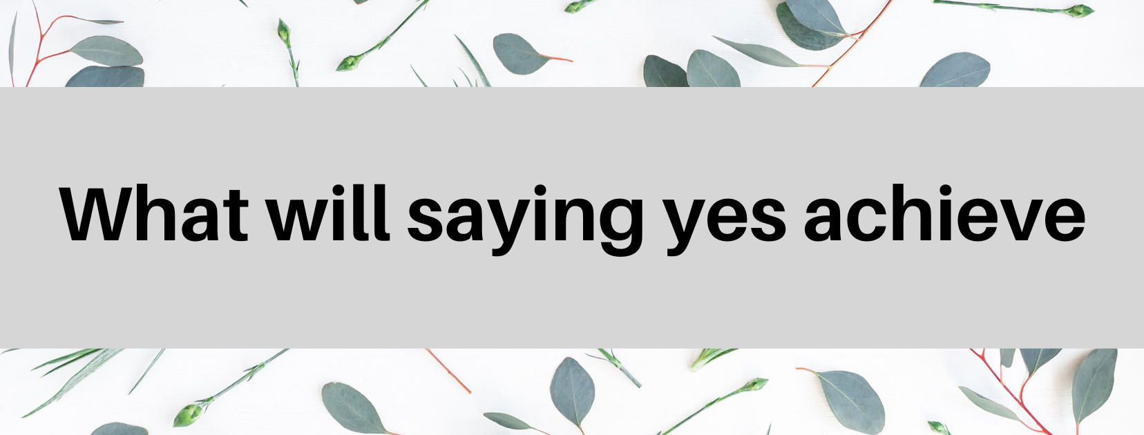 what will saying yes achieve, learn to say no