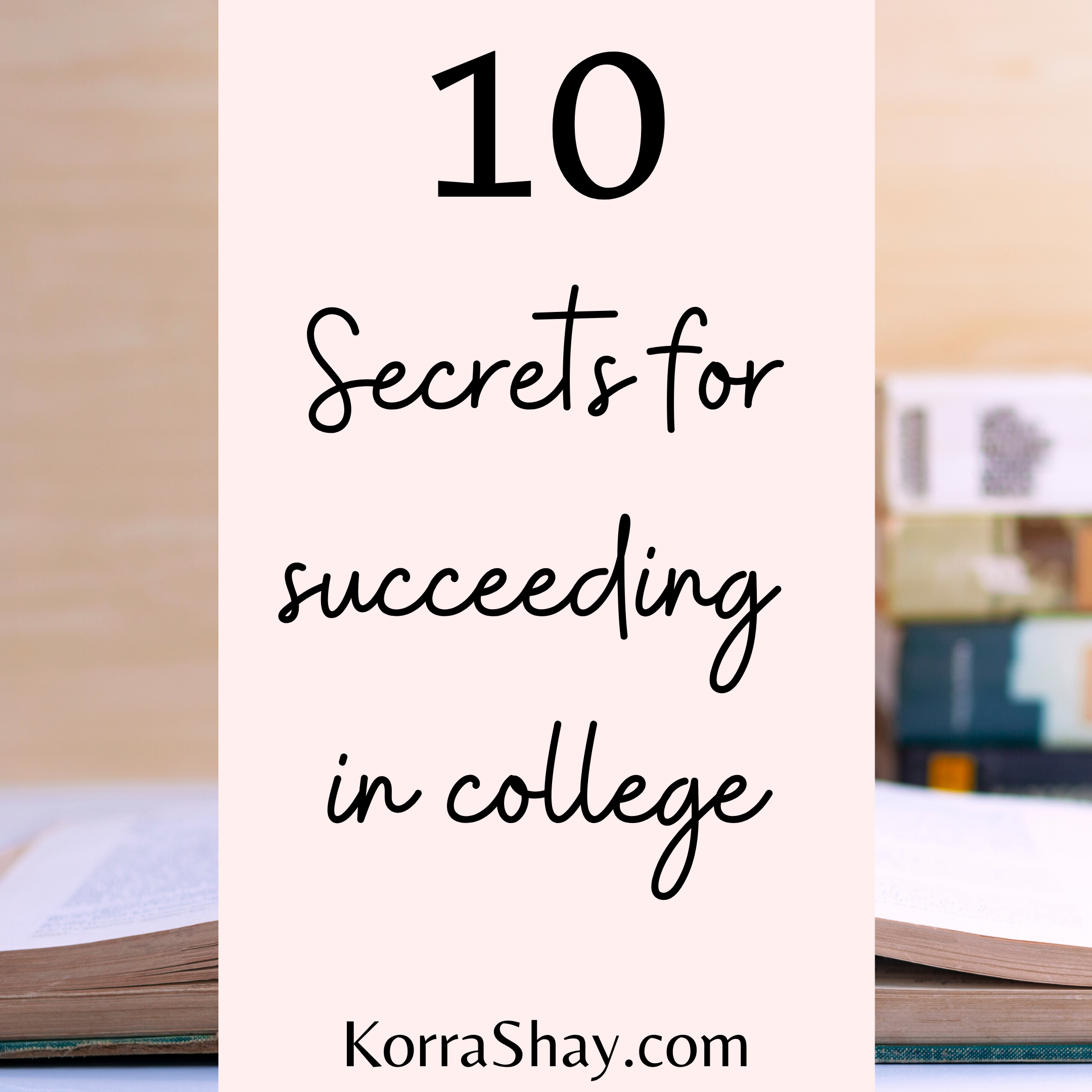 10 secrets for succeeding in college!