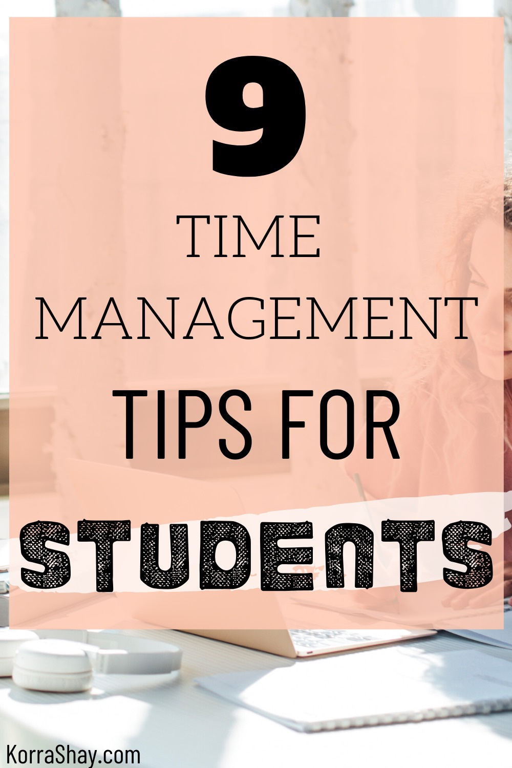 9 time management tips for students! How to manage your time better as a student.