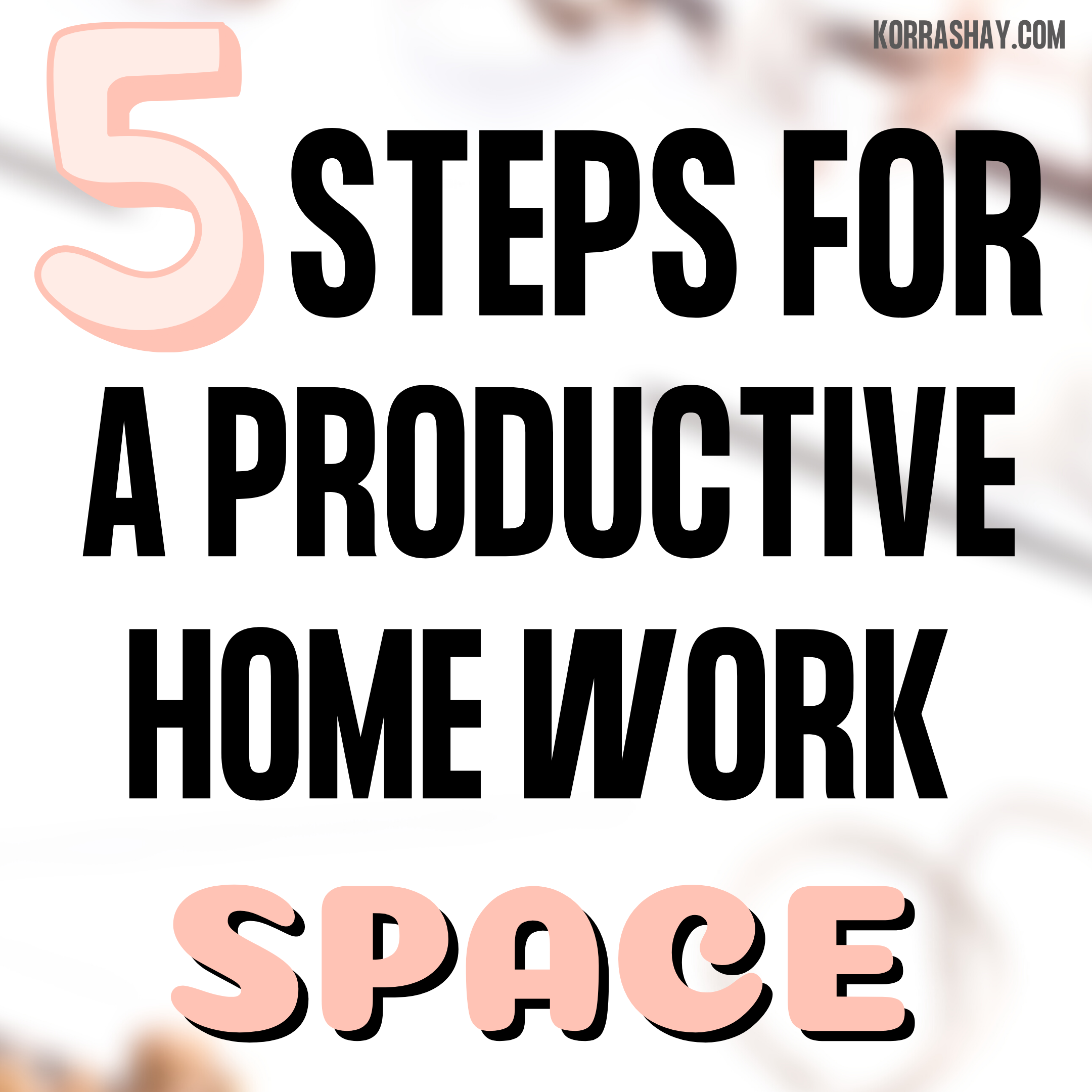 How to have a productive work space at home