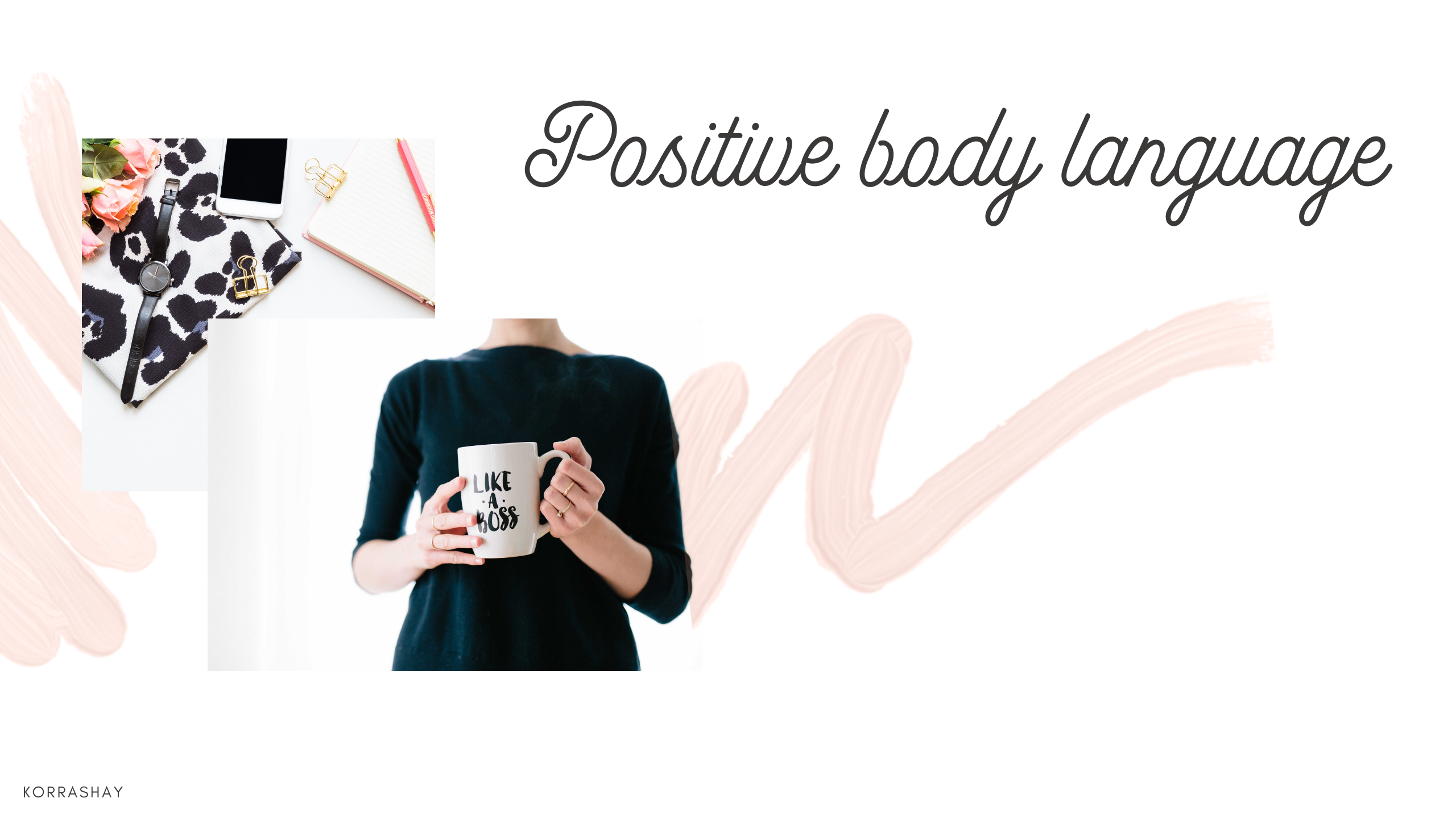 Confident women have better positive body language