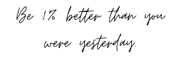 Be better than you were yesterday quote