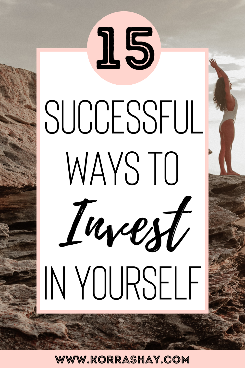 15 Successful Ways To Invest In Yourself For Your Best Life!