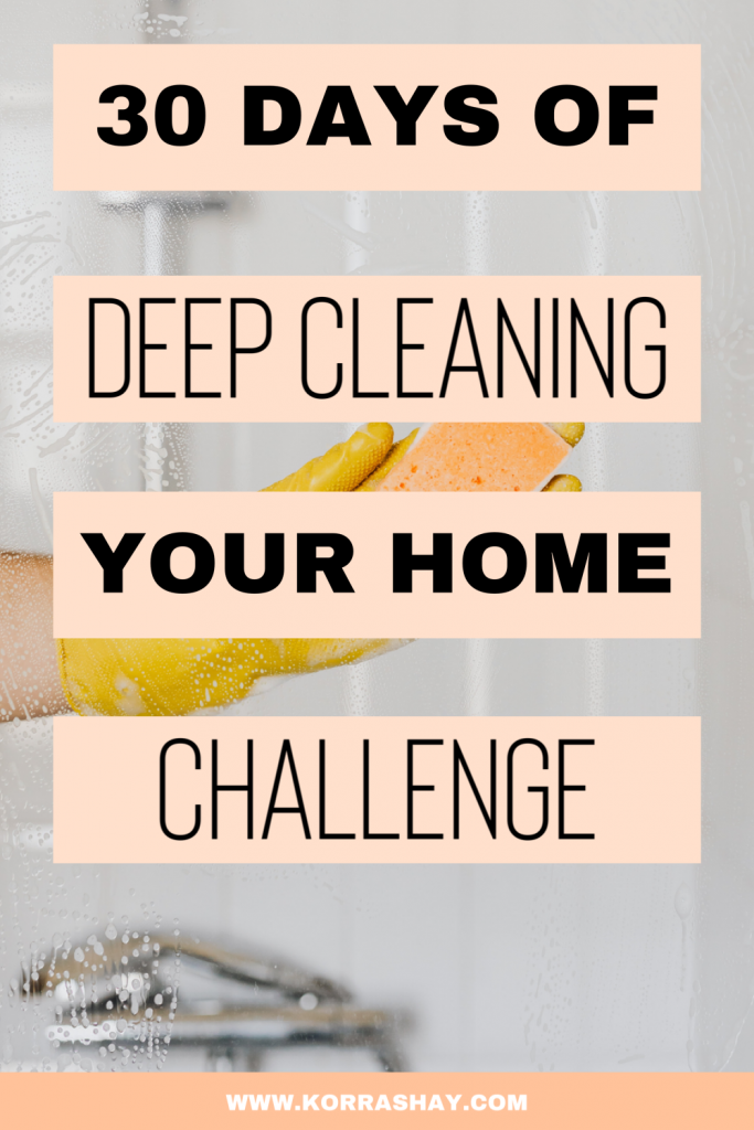 30 days of deep cleaning your home challenge. The ultimate deep cleaning challenge. How to have a deep cleaning schedule.