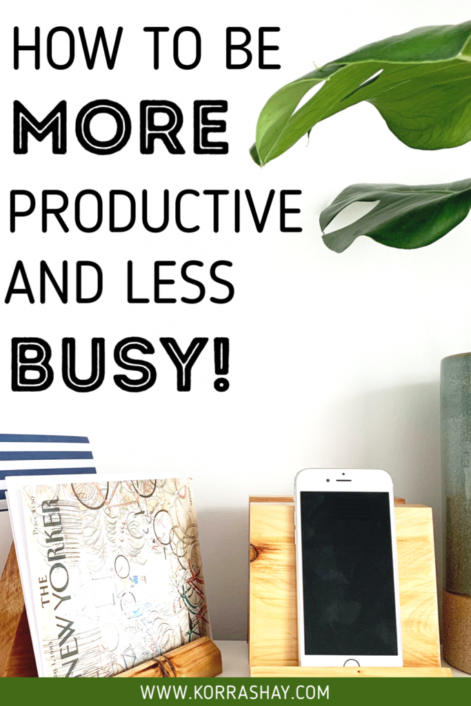 how to be more productive and less busy