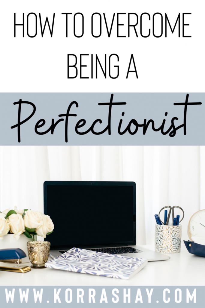 How to overcome being a perfectionist