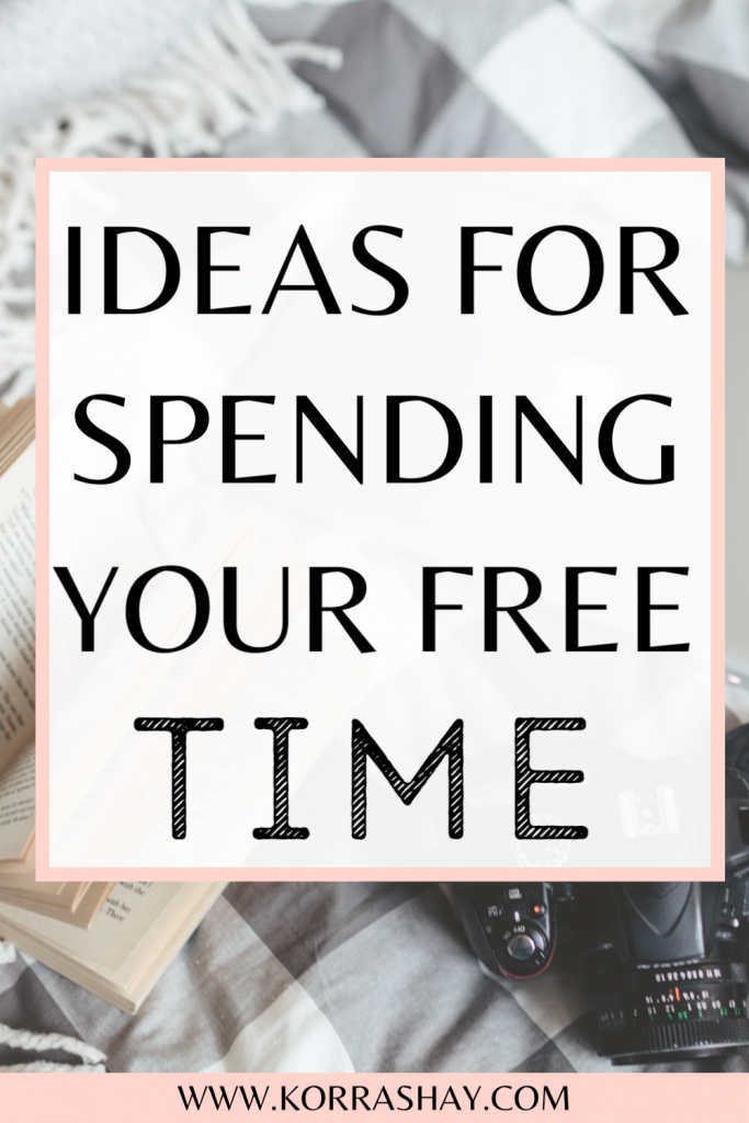 Ideas for spending your free time!