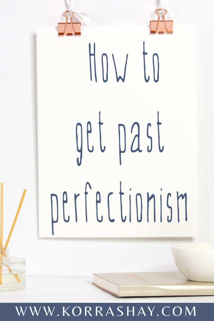 How to get past perfection