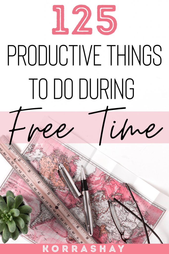 125 productive things to do during free time!