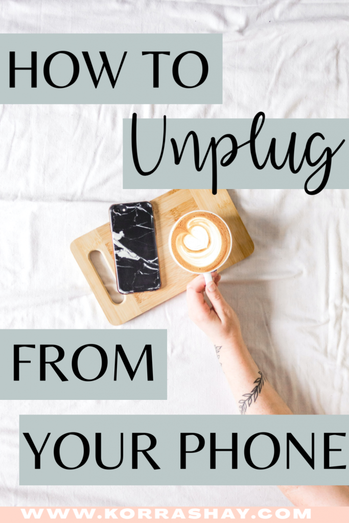 How to unplug from your phone!
