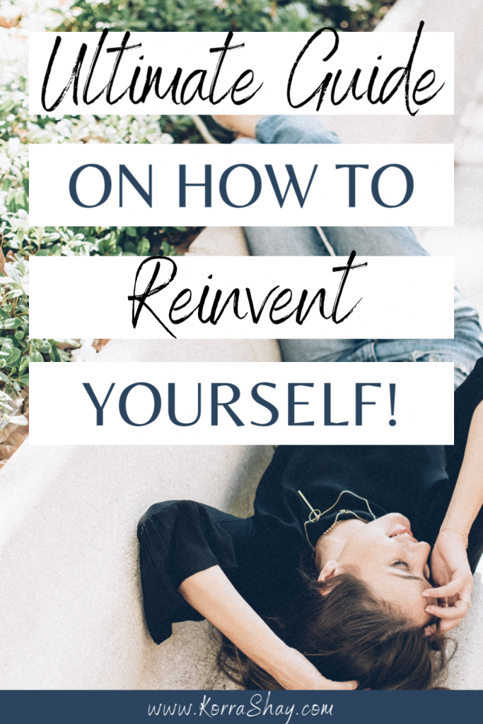 Ultimate guide on how to reinvent yourself