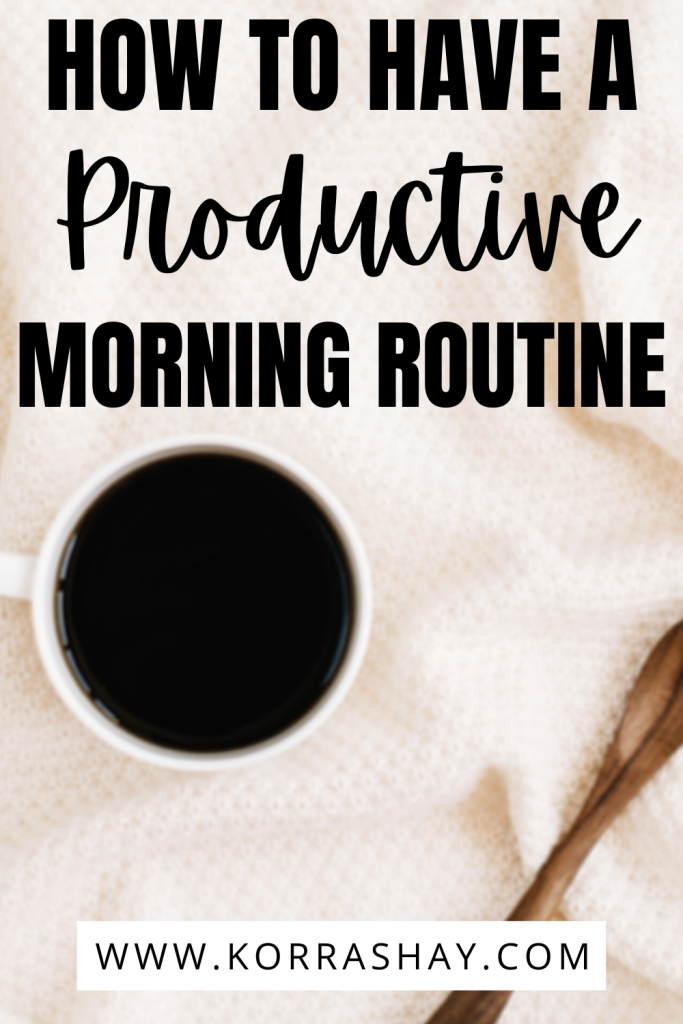 How to have a productive morning routine!