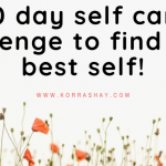 20 day self care challenge to find your best self!