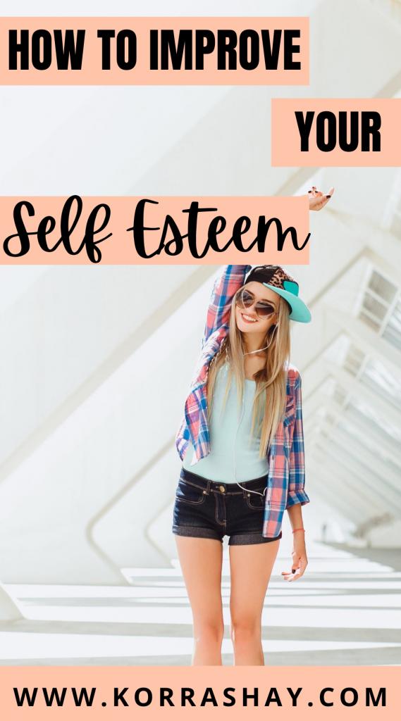 How to improve your self esteem!