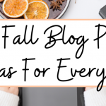 99 fall blog post ideas for everyone!