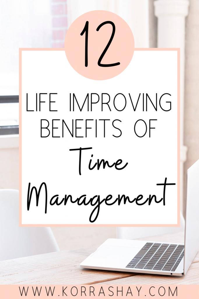 12 Life improving benefits of time management!