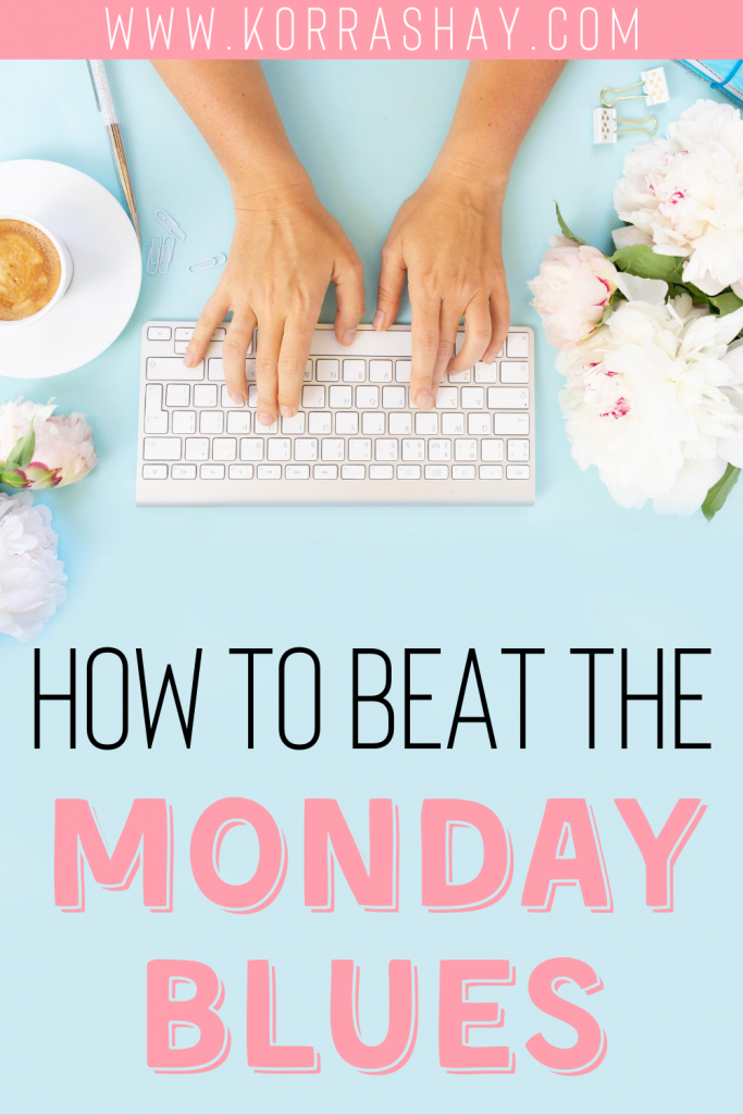 How to beat the monday morning blues!