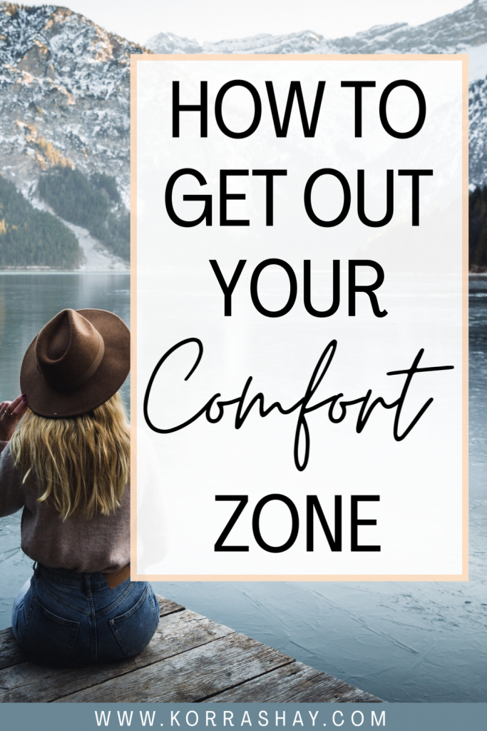 How to get out of your comfort zone!
