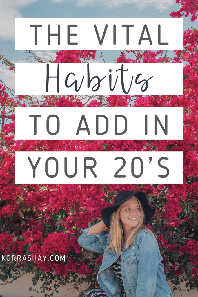 The vital habits to add in your 20s!