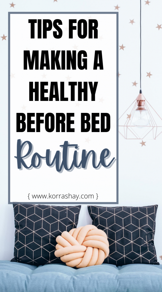 Tips for making a healthy before bed routine!