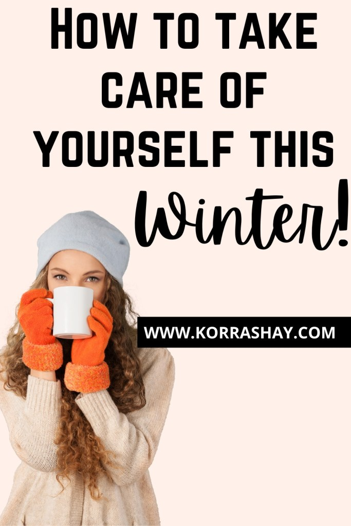 How to take care of yourself this winter!