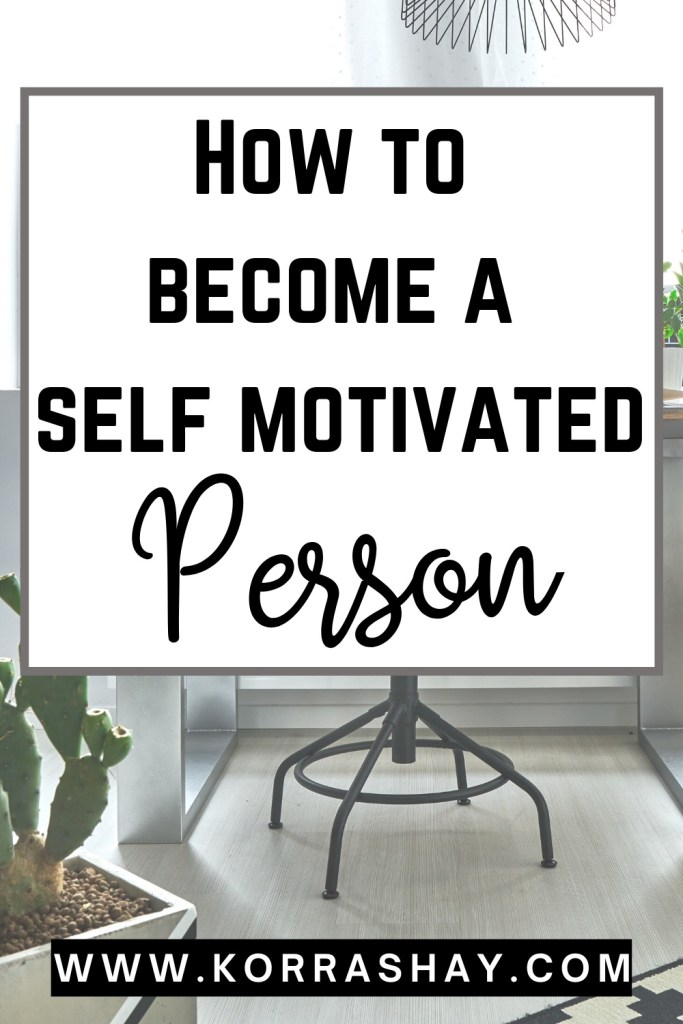 How to become a self motivated person!