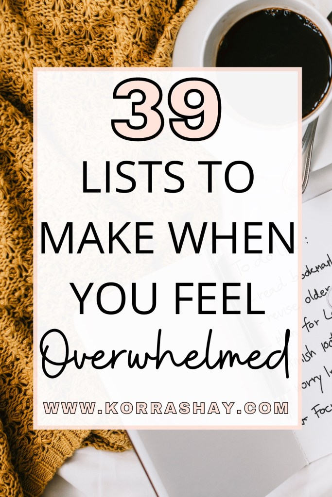 39 lists to make when you feel overwhelmed!