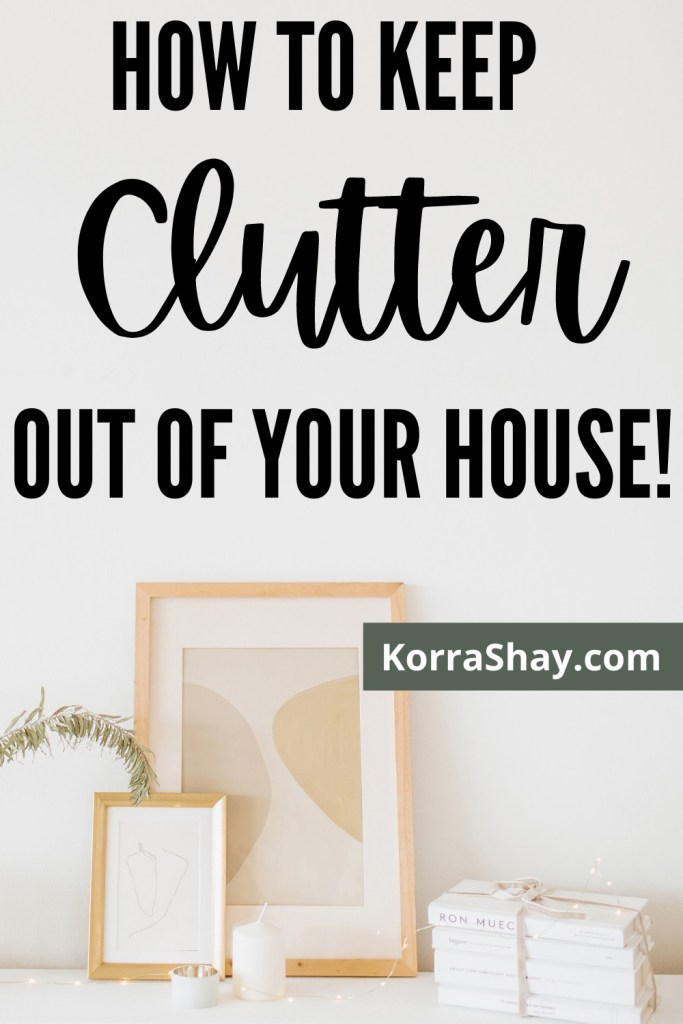 How to keep clutter out of your house!