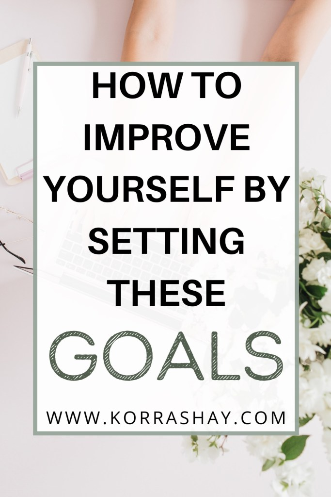 How to improve yourself by setting these goals! Self improvement goals!