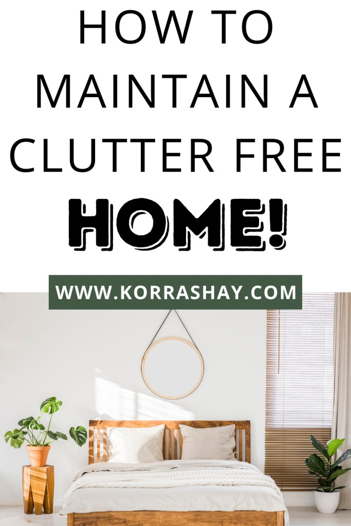 How to maintain a clutter free home!