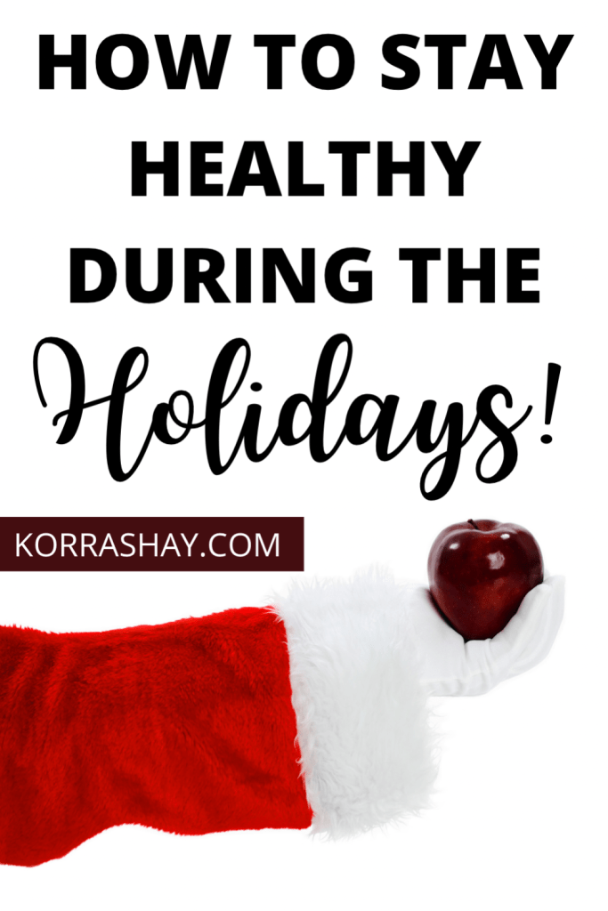 How to stay healthy during the holidays!