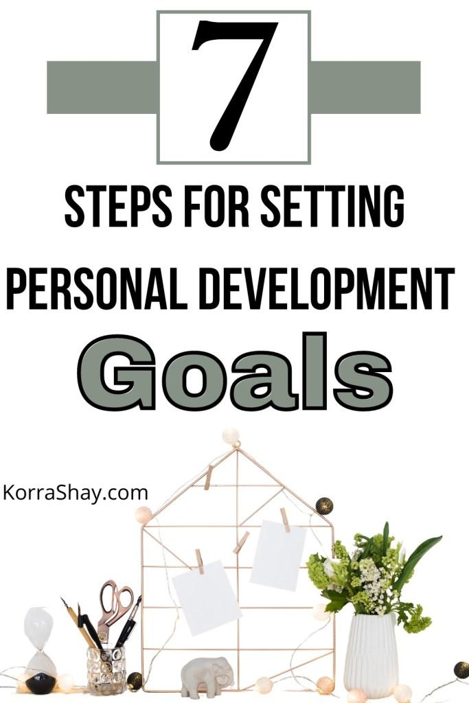 7 steps for setting personal development goals!