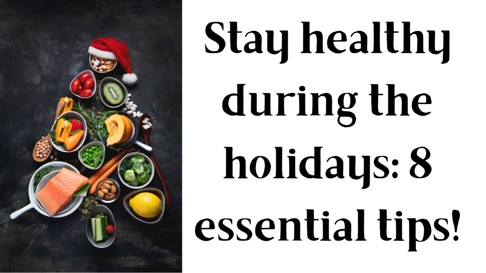 Stay healthy during the holidays: 8 essential tips!