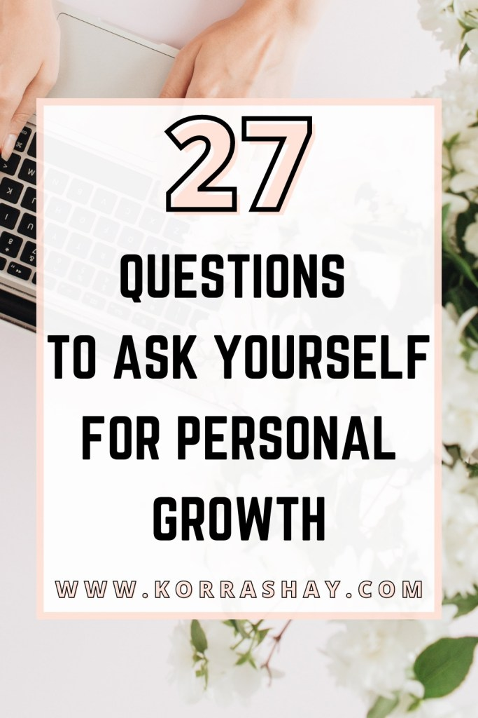 27 questions to ask yourself for personal growth!