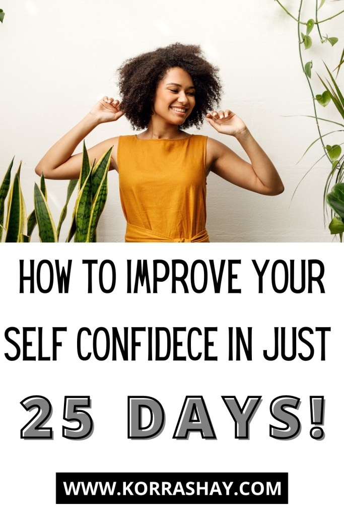 How to improve your self confidence in just 25 days!
