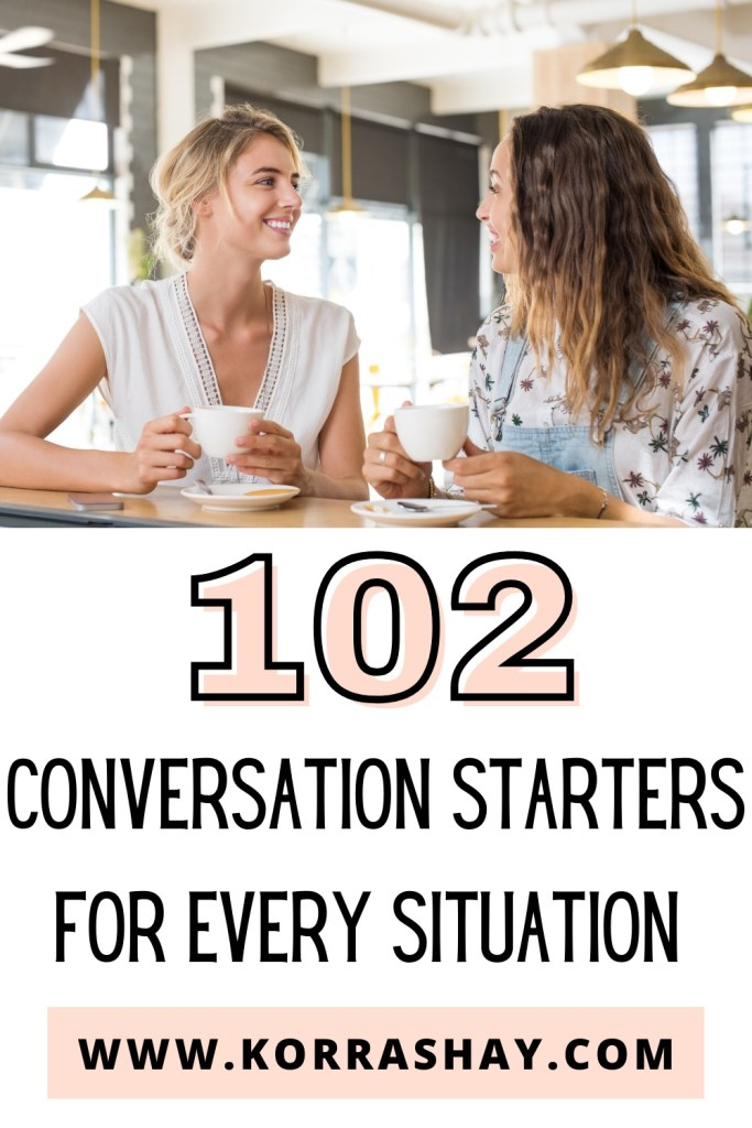 102 conversation starters for every situation!