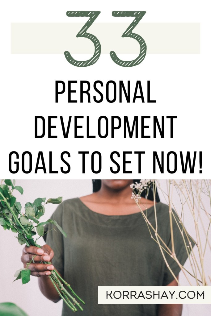 33 personal development goals to set now! How to improve yourself with goals!