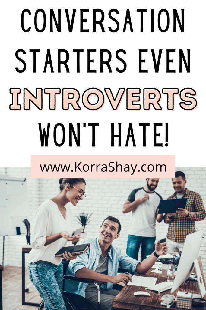 Conversation starters even introverts won't hate!