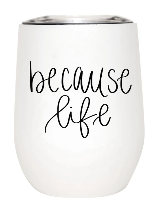 Because life funny wine mug as a stocking stuffer for college students