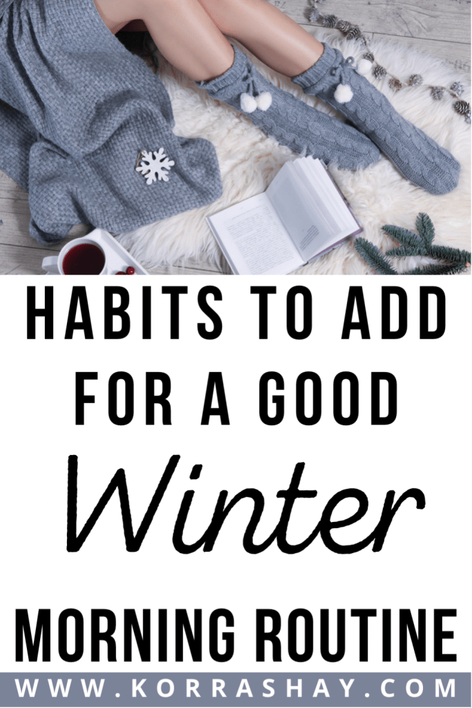 Habits to add for a good winter morning routine!