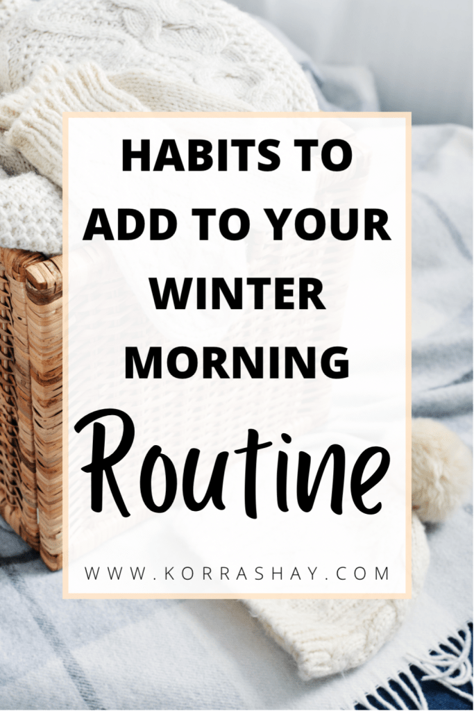habits to add to your winter morning routine!