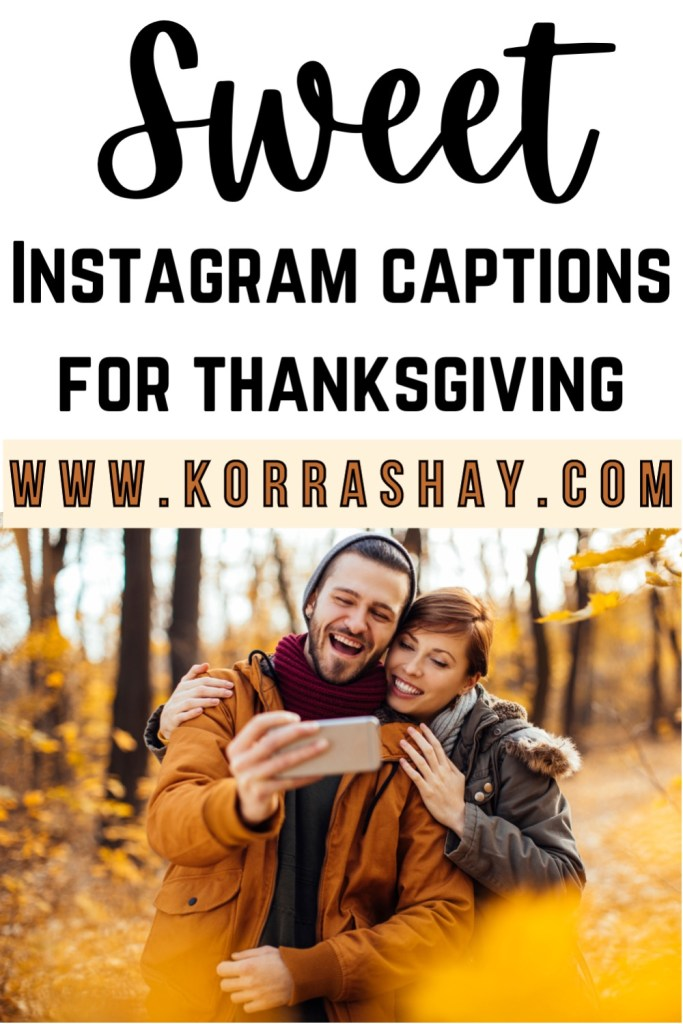 Sweet Instagram captions for thanksgiving!