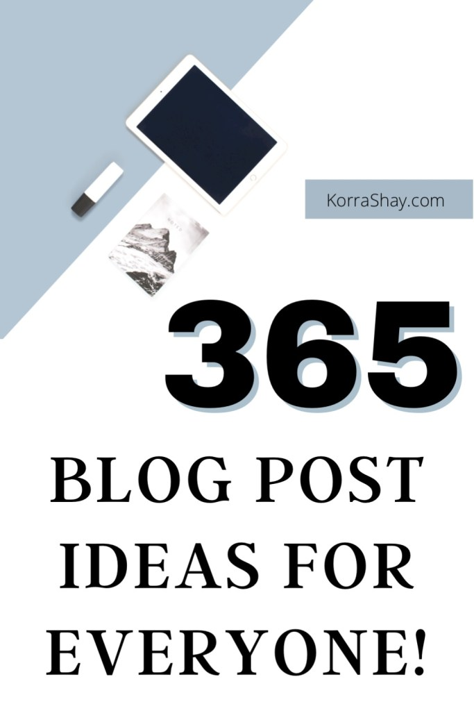 365 blog post ideas for everyone!