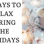 12 ways to relax during the holidays!