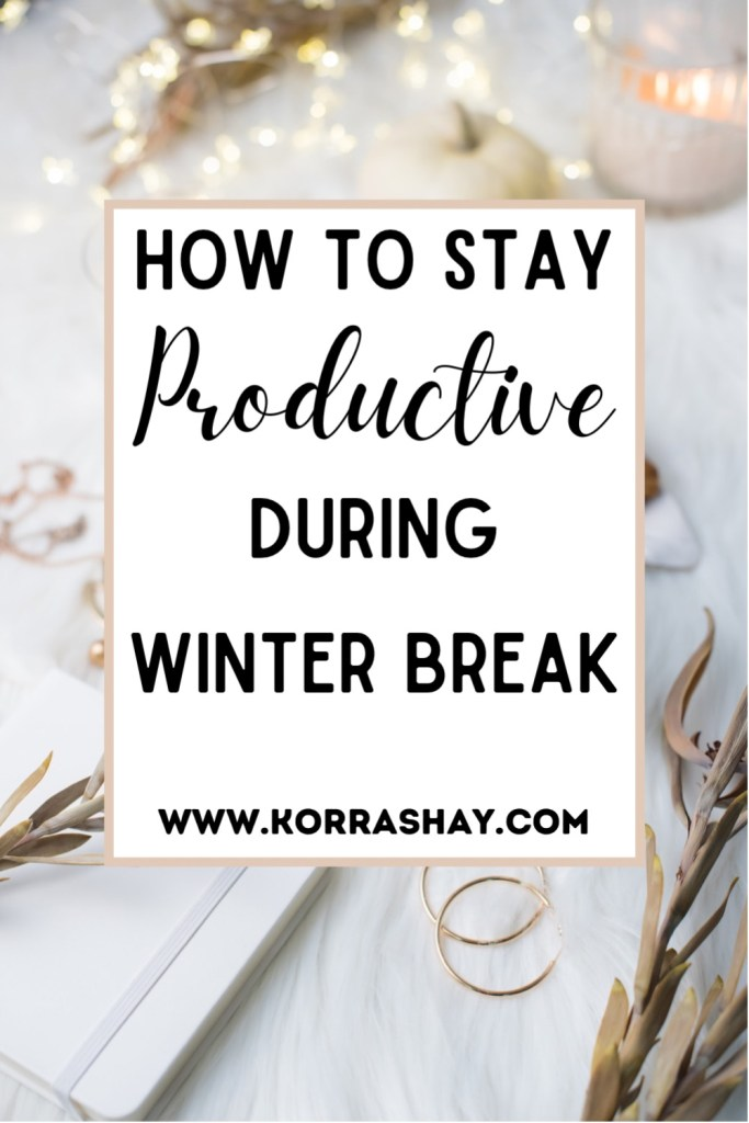 How to stay productive during winter break!