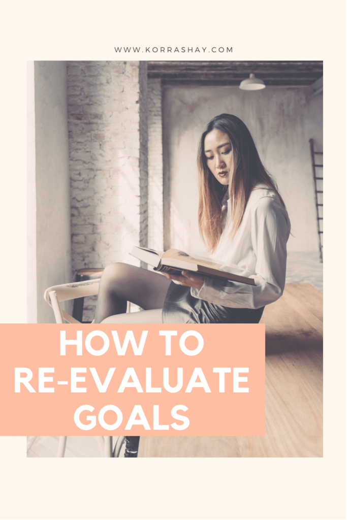 How to re-evaluate goals