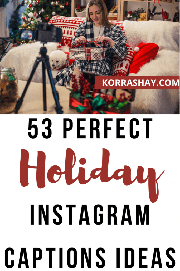 53 perfect holiday instagram captions ideas!