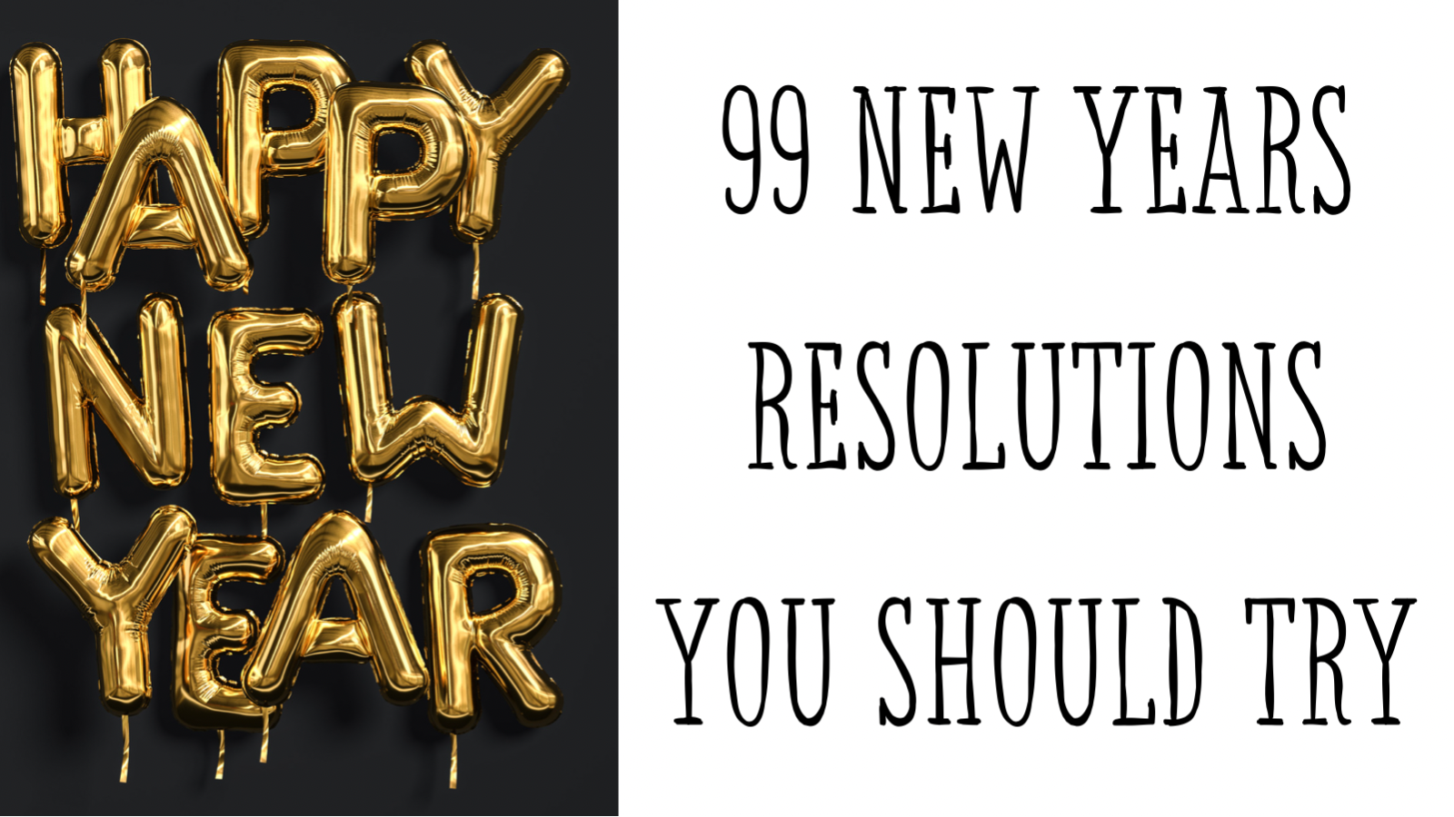 99 new years resolutions ideas you should try!